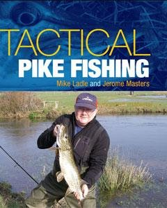 Tactical Pike Fishing by Mike Ladle and Jerome Masters